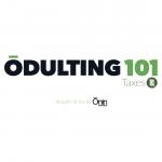 Ōdulting 101 Taxes
